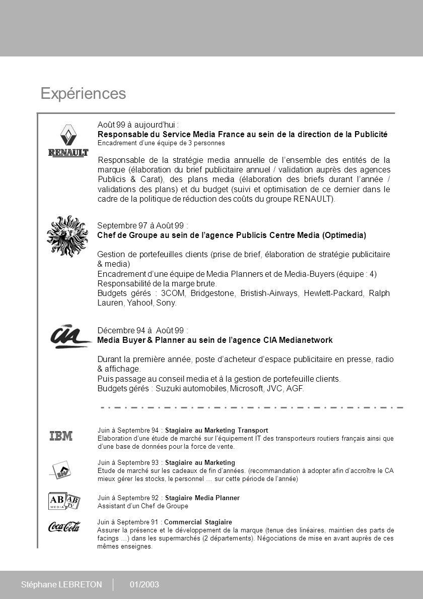 Stéphane LEBRETON01/2003 Formation Etudes Universitaires Diplôme Supérieur de Commerce – Option Marketing I.S.T.E.C à Paris (diplôme reconnu et visé par le Ministère de l'éducation nationale) (1990 - 1994) Etudes Secondaires Baccalauréat Série D Lycée Saint Vincent à Rennes (1983 - 1989)