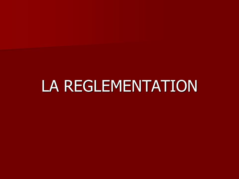 LA REGLEMENTATION