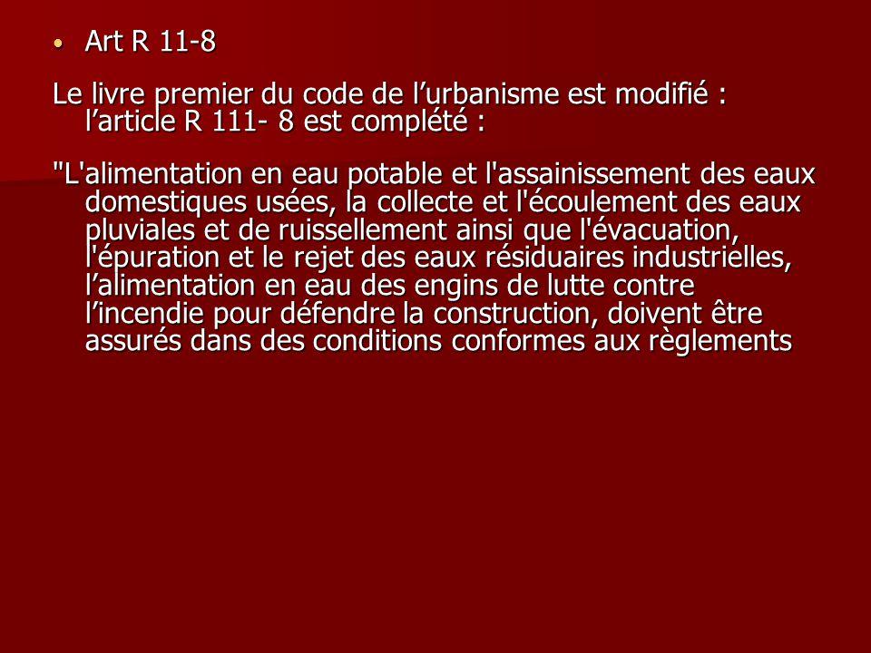 Art R 11-8 Art R 11-8 Le livre premier du code de l'urbanisme est modifié : l'article R 111- 8 est complété :