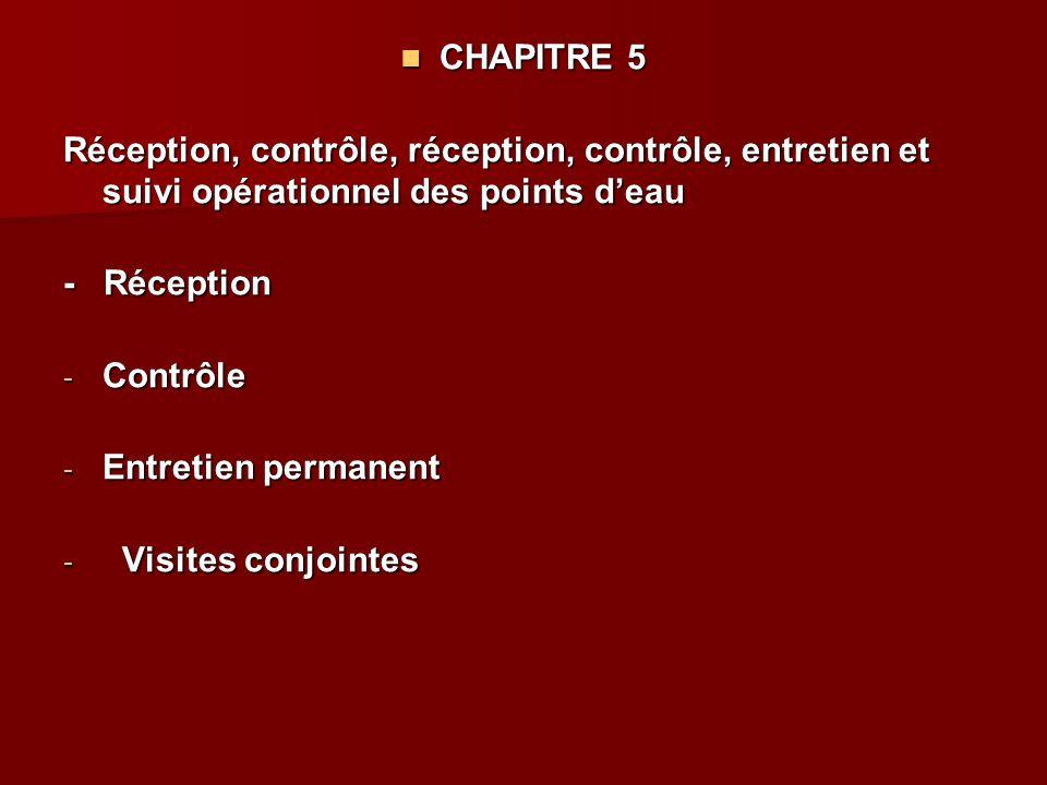 CHAPITRE 5 CHAPITRE 5 Réception, contrôle, réception, contrôle, entretien et suivi opérationnel des points d'eau - Réception - Contrôle - Entretien pe