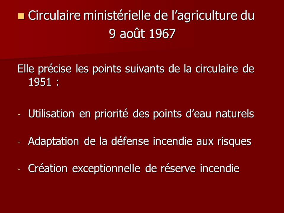 Circulaire ministérielle de l'agriculture du Circulaire ministérielle de l'agriculture du 9 août 1967 Elle précise les points suivants de la circulair