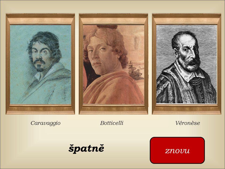 Kdo namaloval tento obraz Caravaggio Botticelli Véronèse