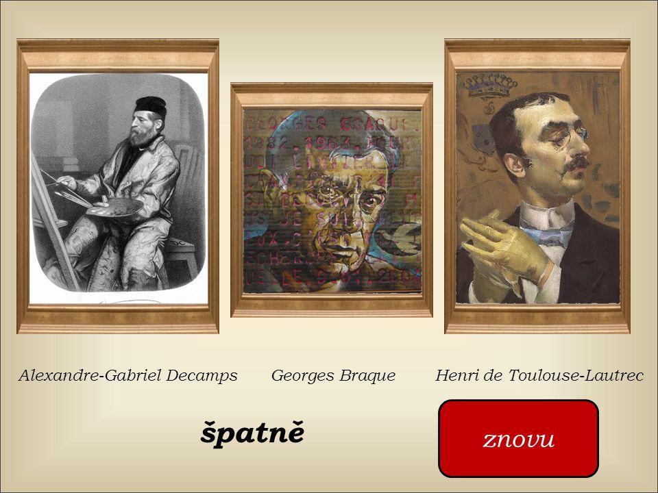 Kdo namaloval ten obraz ? Alexandre-Gabriel Decamps Georges Braque Henri de Toulouse-Lautrec