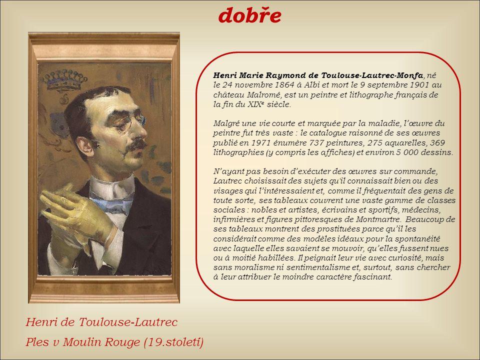 špatně znovu Alexandre-Gabriel DecampsGeorges BraqueHenri de Toulouse-Lautrec