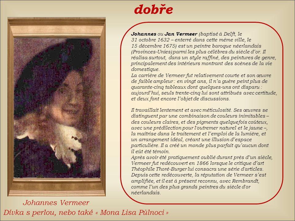 Johannes Vermeer špatně znovu Élisabeth Vigée Le BrunJean-Baptiste Greuze