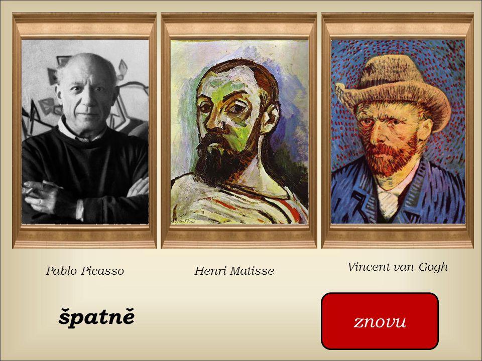 Kdo namaloval tento obraz ? Pablo Picasso Henri Matisse Vincent van Gogh