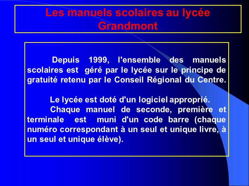 COP Les manuels scolaires au lycée Grandmont Depuis 1999, l ensemble des manuels scolaires est géré par le lycée sur le principe de gratuité retenu par le Conseil Régional du Centre.