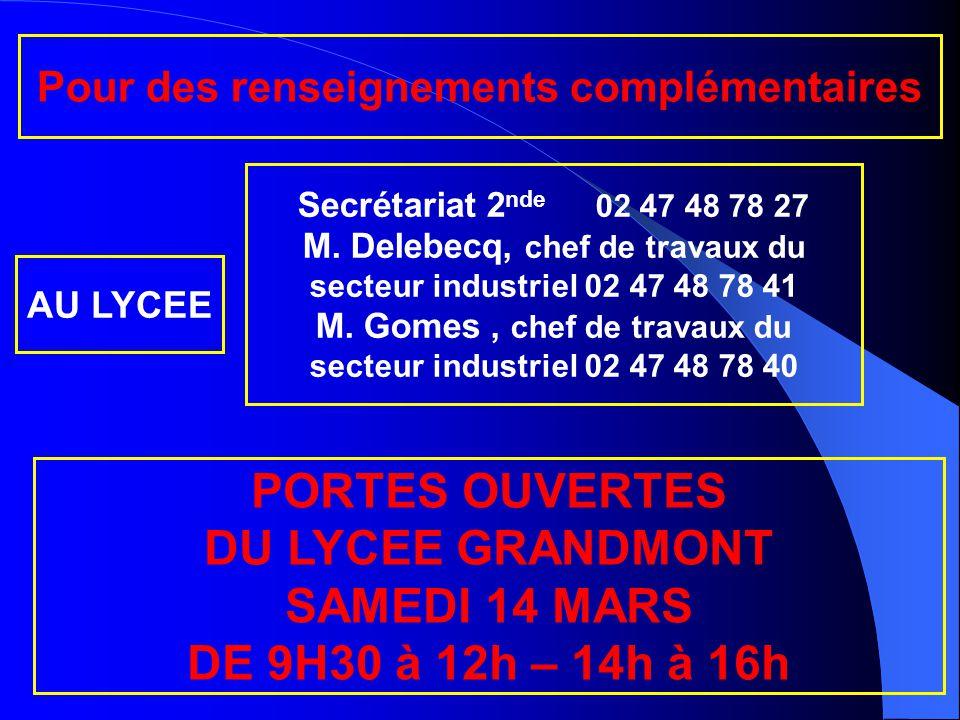 COP Pour des renseignements complémentaires PORTES OUVERTES DU LYCEE GRANDMONT SAMEDI 14 MARS DE 9H30 à 12h – 14h à 16h Secrétariat 2 nde 02 47 48 78 27 M.