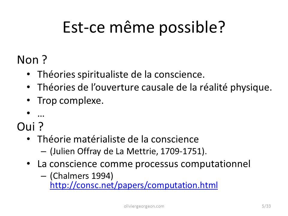 Est-ce même possible? Théories spiritualiste de la conscience. Théories de l'ouverture causale de la réalité physique. Trop complexe. … Théorie matéri