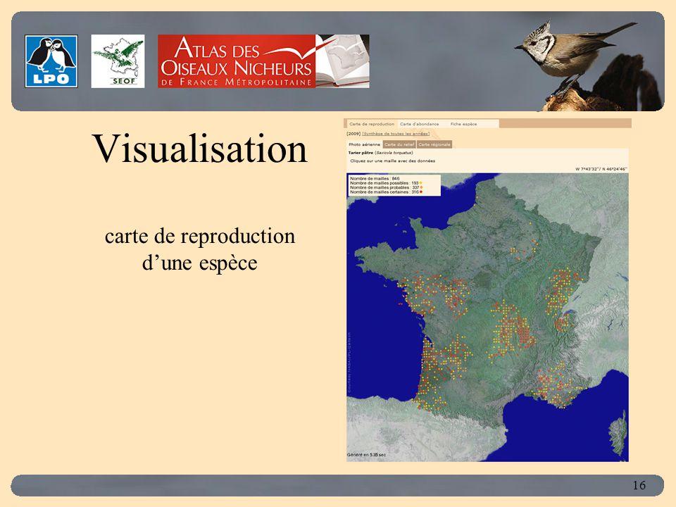 Click to edit Master title style 16 Visualisation carte de reproduction d'une espèce