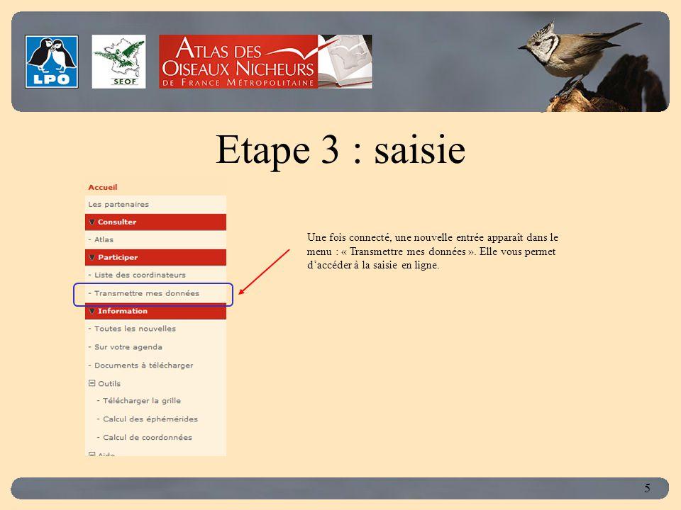 Click to edit Master title style 5 Etape 3 : saisie Une fois connecté, une nouvelle entrée apparaît dans le menu : « Transmettre mes données ».
