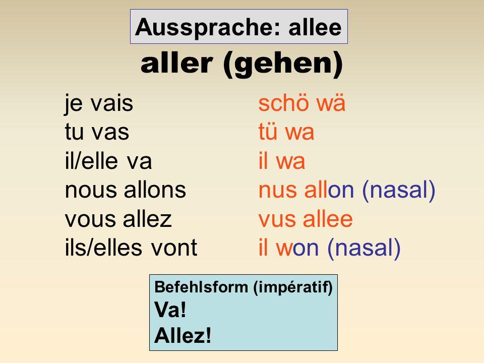 être (sein) je suisschö süi tu estü e (e offen) il/elle estil e (e offen) nous sommesnu somm vous êtesvus eet (e offen) ils/elles sontil son (nasal) Befehlsform (impératif) Soi.