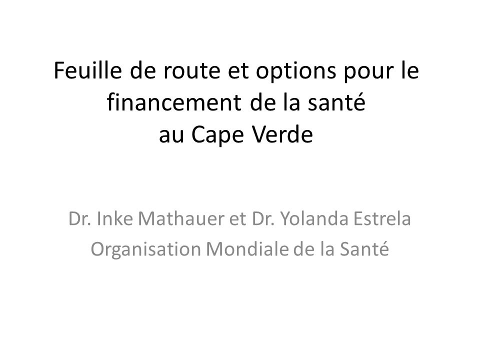 Architecture globale: Le MS opère comme acheteur principal Sources de financement: Budget pubic, transferts INPS (cotisations) et co-paiement – Augmenter le budget public – Déterminer le montant de transfert des cotisations de l INSP au Fonds national ou budget MS.