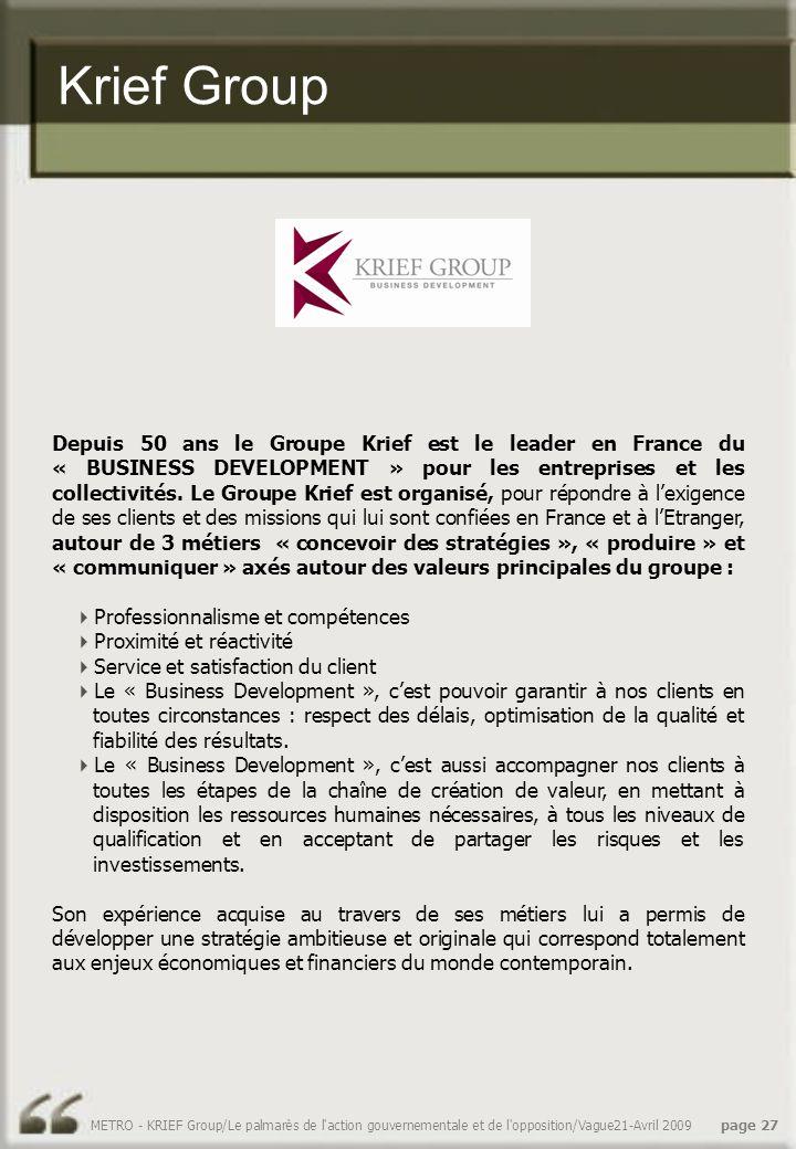 Krief Group Depuis 50 ans le Groupe Krief est le leader en France du « BUSINESS DEVELOPMENT » pour les entreprises et les collectivités.