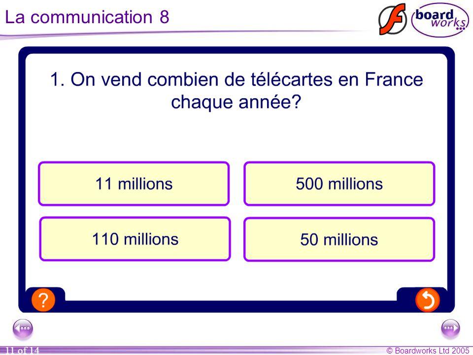 © Boardworks Ltd 2005 11 of 14 La communication 8