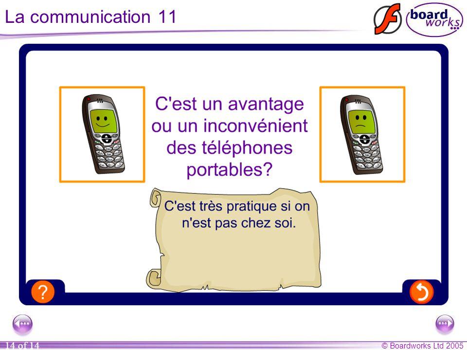 © Boardworks Ltd 2005 14 of 14 La communication 11