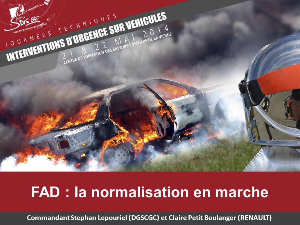 FAD : la normalisation en marche Commandant Stephan Lepouriel (DGSCGC) et Claire Petit Boulanger (RENAULT)