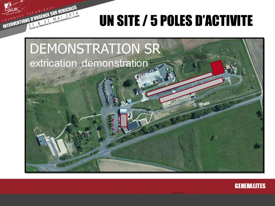 GENERALITES UN SITE / 5 POLES D'ACTIVITE DEMONSTRATION SR extrication demonstration
