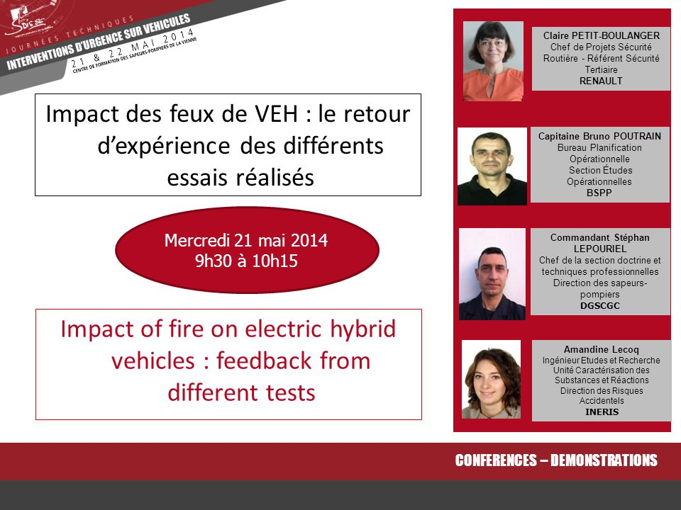 Impact of fire on electric hybrid vehicles : feedback from different tests CONFERENCES – DEMONSTRATIONS Impact des feux de VEH : le retour d'expérienc