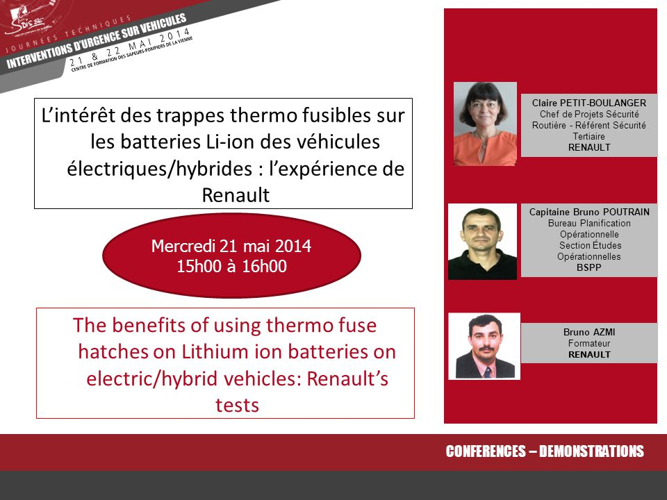 The benefits of using thermo fuse hatches on Lithium ion batteries on electric/hybrid vehicles: Renault's tests CONFERENCES – DEMONSTRATIONS L'intérêt
