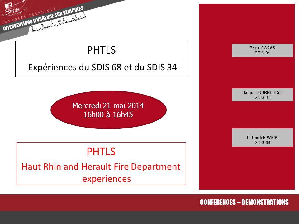 PHTLS Haut Rhin and Herault Fire Department experiences CONFERENCES – DEMONSTRATIONS PHTLS Expériences du SDIS 68 et du SDIS 34 Boris CASAS SDIS 34 Lt