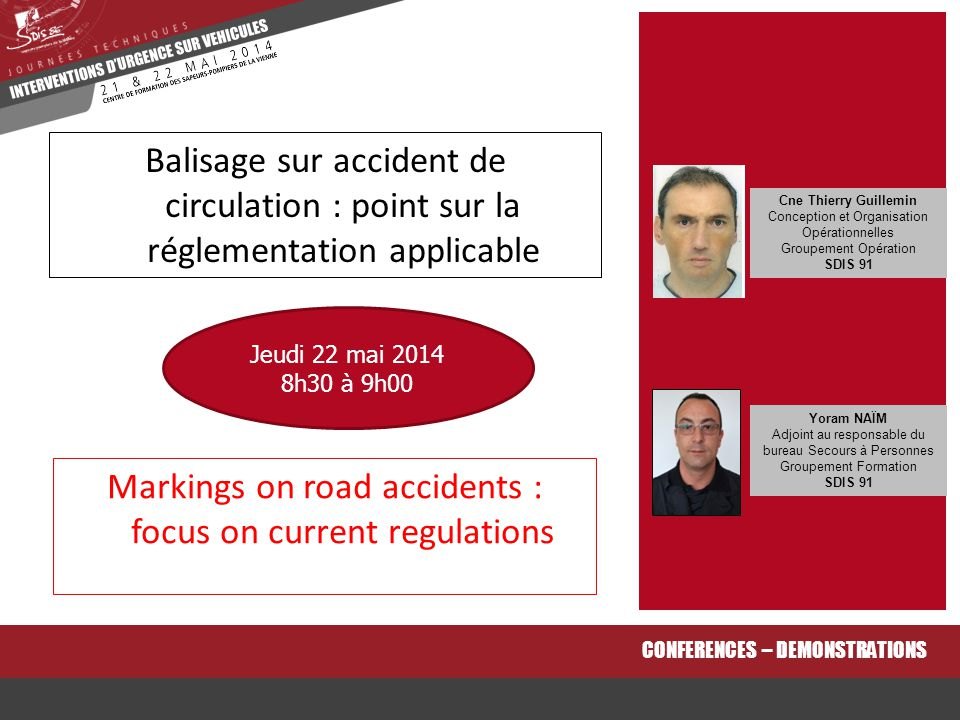 Markings on road accidents : focus on current regulations CONFERENCES – DEMONSTRATIONS Balisage sur accident de circulation : point sur la réglementat