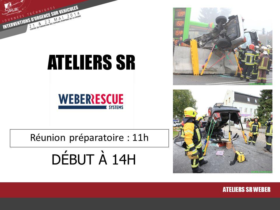 ATELIERS SR WEBER ATELIERS SR DÉBUT À 14H Réunion préparatoire : 11h