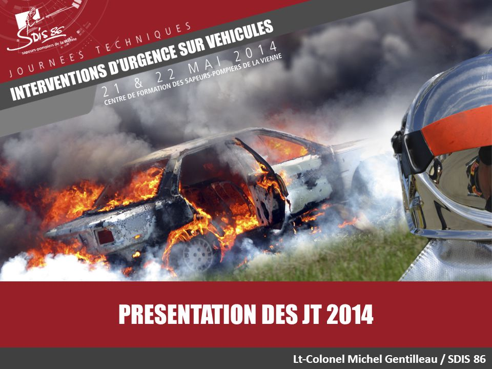 PRESENTATION DES JT 2014 Lt-Colonel Michel Gentilleau / SDIS 86