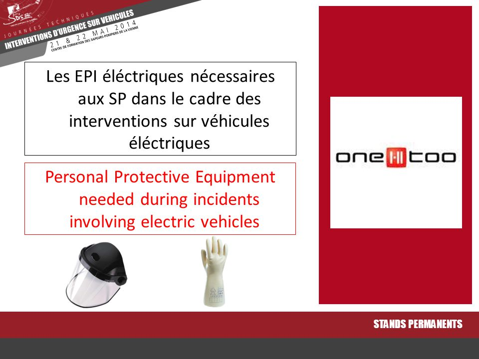 Personal Protective Equipment needed during incidents involving electric vehicles STANDS PERMANENTS Les EPI éléctriques nécessaires aux SP dans le cad