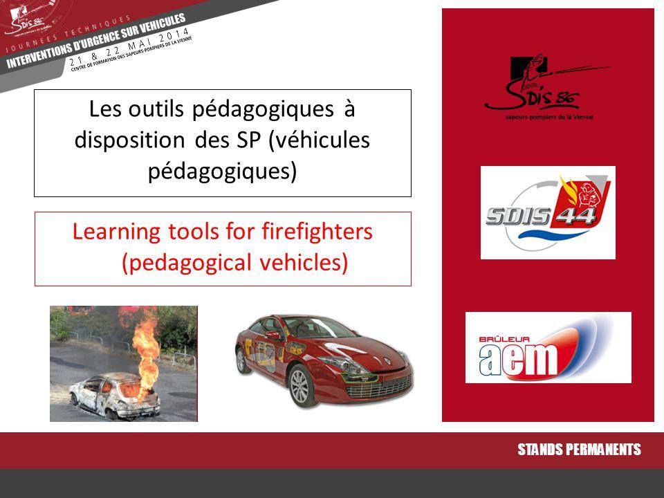 Learning tools for firefighters (pedagogical vehicles) STANDS PERMANENTS Les outils pédagogiques à disposition des SP (véhicules pédagogiques)