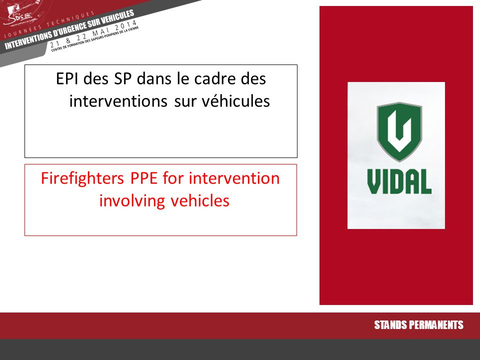 Firefighters PPE for intervention involving vehicles STANDS PERMANENTS EPI des SP dans le cadre des interventions sur véhicules