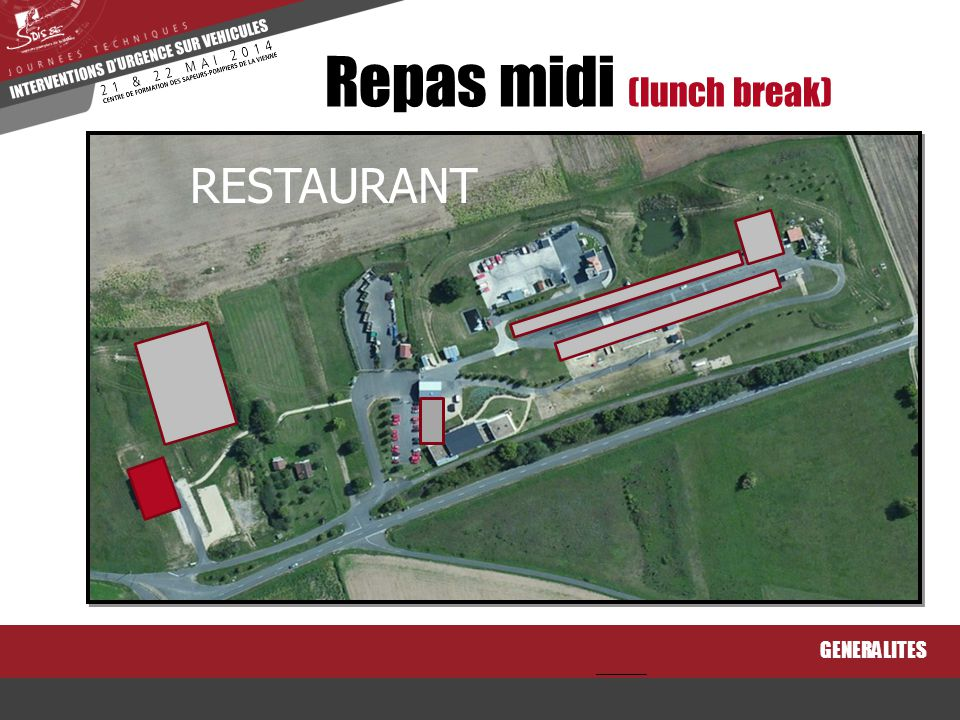 GENERALITES Repas midi (lunch break) RESTAURANT