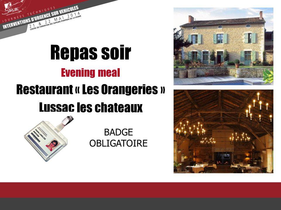 Repas soir Evening meal Restaurant « Les Orangeries » Lussac les chateaux BADGE OBLIGATOIRE