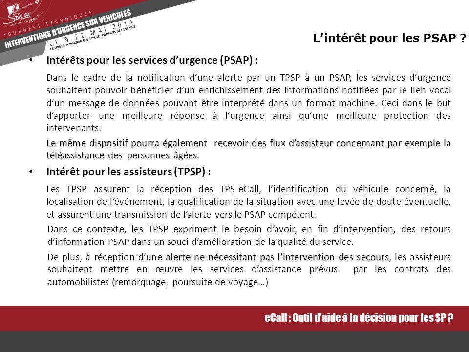Intérêts pour les services d'urgence (PSAP) : Dans le cadre de la notification d'une alerte par un TPSP à un PSAP, les services d'urgence souhaitent pouvoir bénéficier d'un enrichissement des informations notifiées par le lien vocal d'un message de données pouvant être interprété dans un format machine.