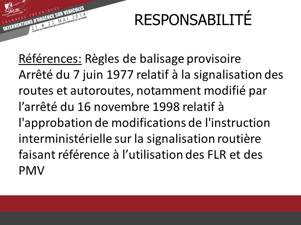 Références: Règles de balisage provisoire Arrêté du 7 juin 1977 relatif à la signalisation des routes et autoroutes, notamment modifié par l'arrêté du