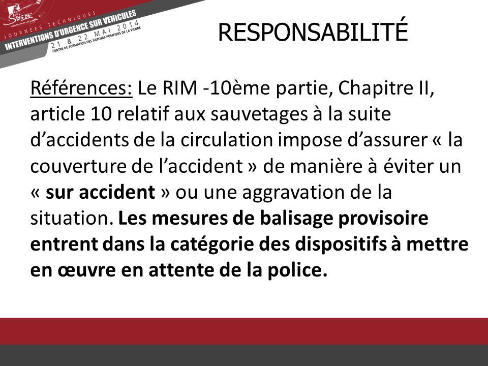 Références: Le RIM -10ème partie, Chapitre II, article 10 relatif aux sauvetages à la suite d'accidents de la circulation impose d'assurer « la couver