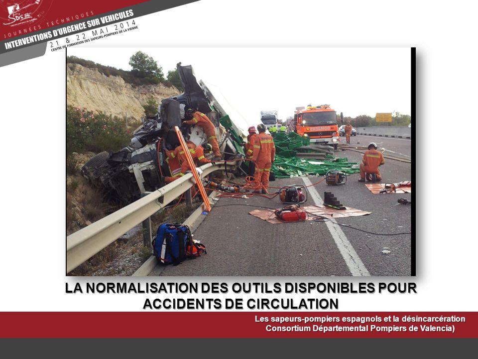 LA NORMALISATION DES OUTILS DISPONIBLES POUR ACCIDENTS DE CIRCULATION Les sapeurs-pompiers espagnols et la désincarcération Consortium Départemental P