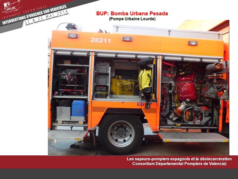 Les sapeurs-pompiers espagnols et la désincarcération Consortium Départemental Pompiers de Valencia) BUP: Bomba Urbana Pesada (Pompe Urbaine Lourde)