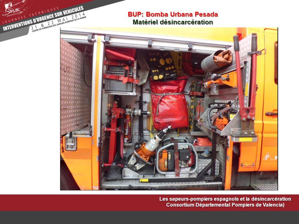 Les sapeurs-pompiers espagnols et la désincarcération Consortium Départemental Pompiers de Valencia) BUP: Bomba Urbana Pesada Matériel désincarcératio