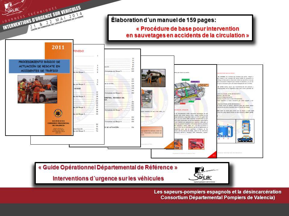Les sapeurs-pompiers espagnols et la désincarcération Consortium Départemental Pompiers de Valencia) Élaboration d´un manuel de 159 pages: « Procédure