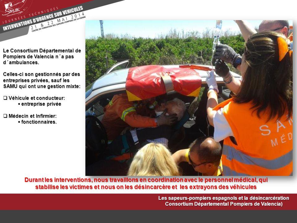 Les sapeurs-pompiers espagnols et la désincarcération Consortium Départemental Pompiers de Valencia) Le Consortium Départemental de Pompiers de Valenc