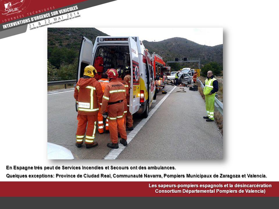 Les sapeurs-pompiers espagnols et la désincarcération Consortium Départemental Pompiers de Valencia) En Espagne trés peut de Services Incendies et Sec