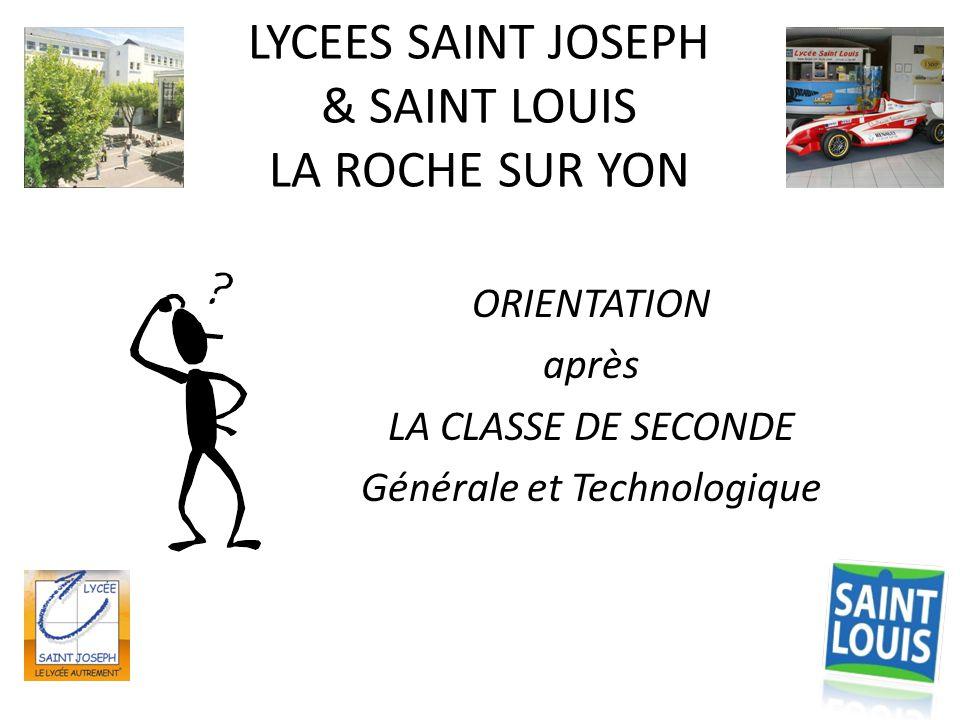 LYCEES SAINT JOSEPH & SAINT LOUIS LA ROCHE SUR YON ORIENTATION après LA CLASSE DE SECONDE Générale et Technologique