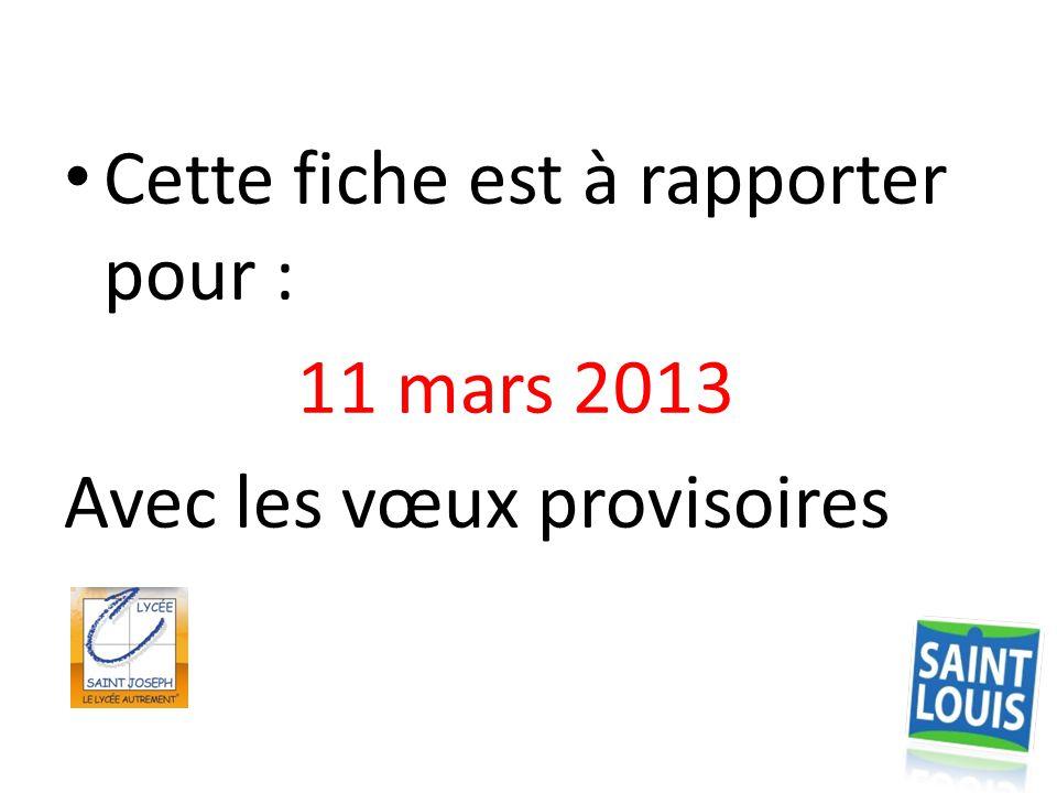 Cette fiche est à rapporter pour : 11 mars 2013 Avec les vœux provisoires