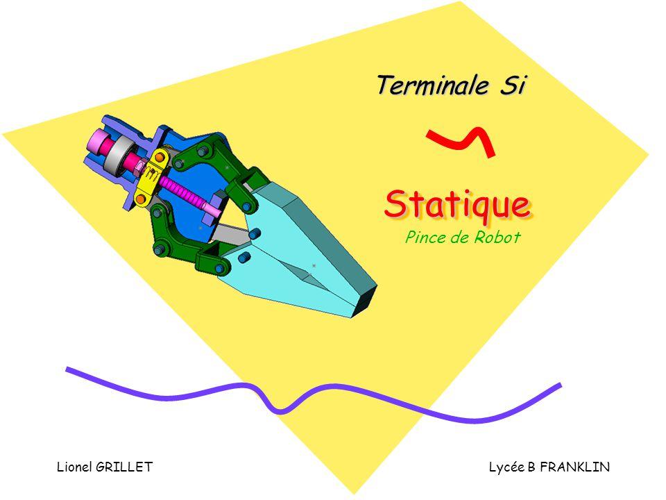 Lionel GRILLETLycée B FRANKLIN StatiqueStatique Terminale Si Pince de Robot