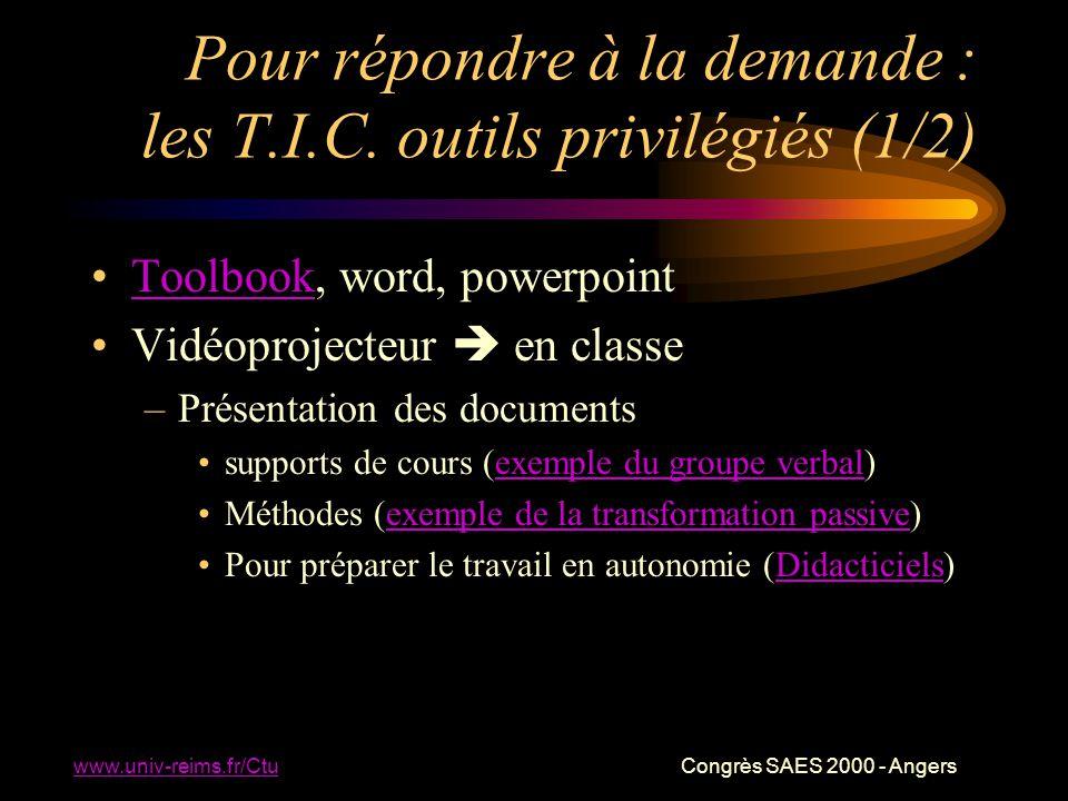 www.univ-reims.fr/Ctu Congrès SAES 2000 - Angers Pour répondre à la demande : les T.I.C.