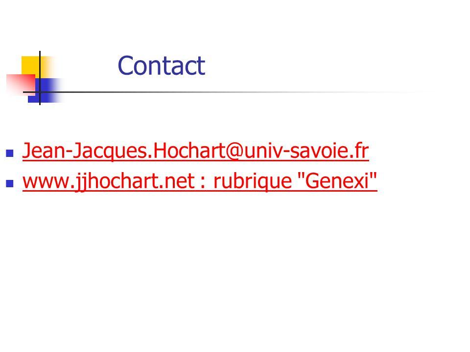 Contact Jean-Jacques.Hochart@univ-savoie.fr www.jjhochart.net : rubrique Genexi