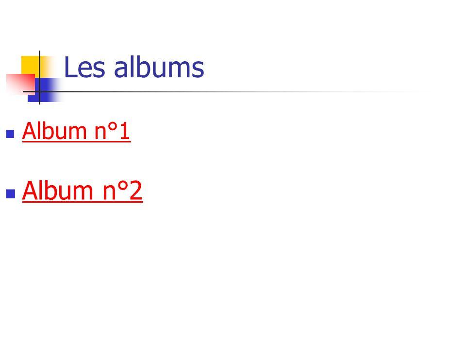 Album n°1 Les albums Album n°2