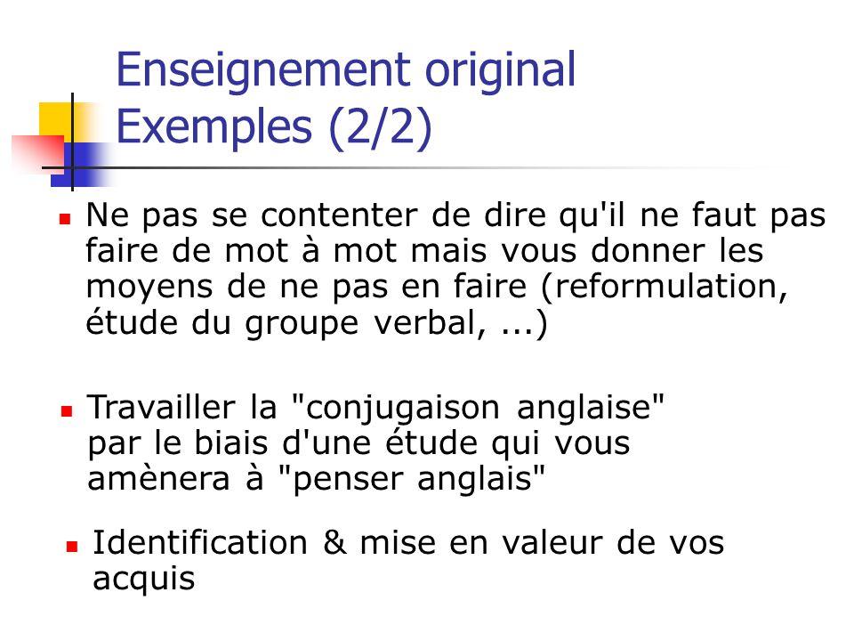 Enseignement original Exemples (2/2) Travailler la