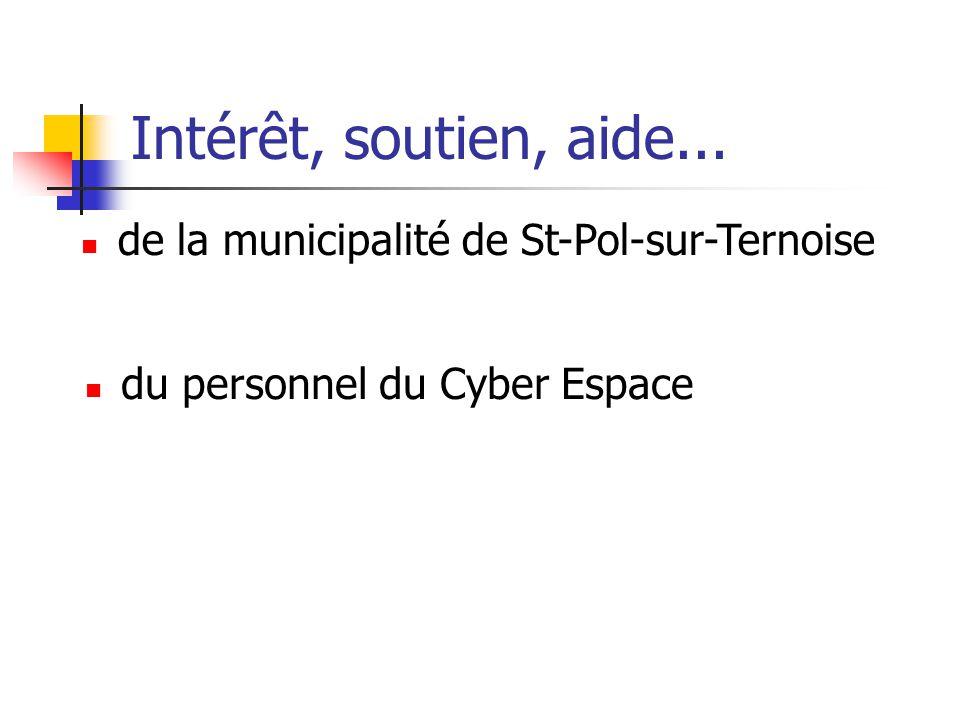 Intérêt, soutien, aide... de la municipalité de St-Pol-sur-Ternoise du personnel du Cyber Espace